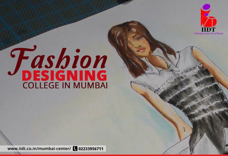 Fashion Designing Colleges In Mumbai Fashion Designing Colleges Fashion Design Fashion Designing Institute