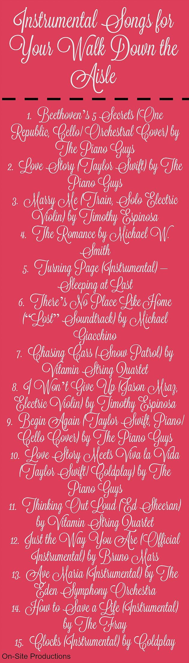 15 Instrumental Songs To Play For Your Walk Down The Aisle Oh My These Are Soooo Beautiful Wedding Ceremony Music Wedding Songs Wedding Ceremony Songs
