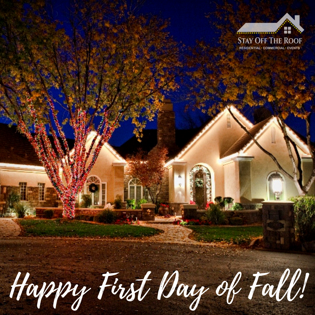 Happy First Day Of Fall Stayofftheroof Com Christmas Light Installation Holiday Lights Christmas Lights