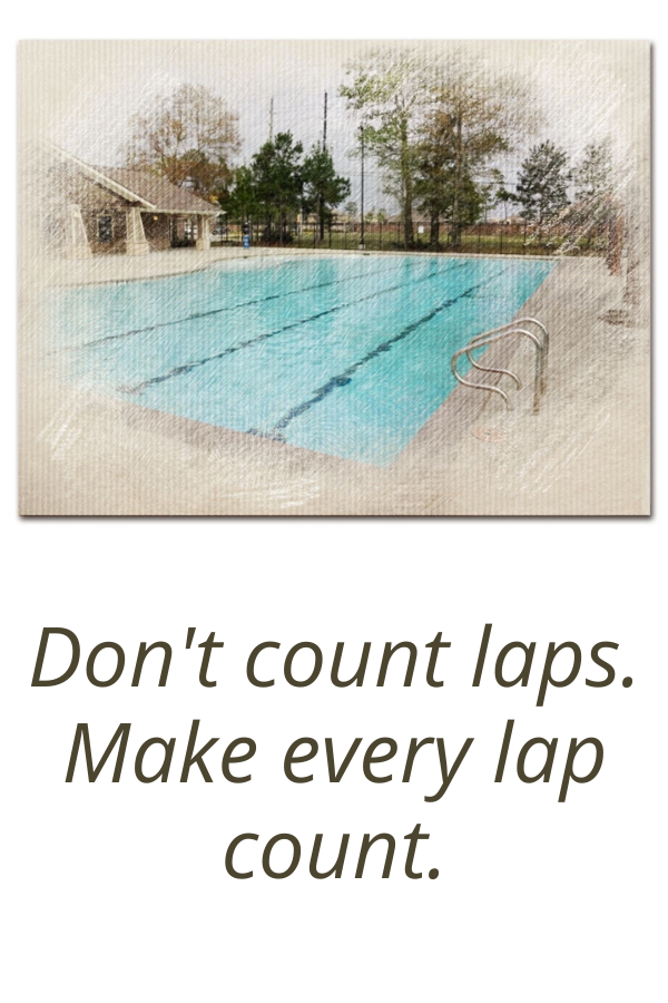 Don't count laps. Make every lap count. Lakewood Pines