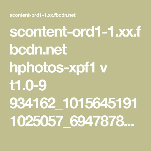 scontent-ord1-1.xx.fbcdn.net hphotos-xpf1 v t1.0-9 934162_10156451911025057_6947878728013194358_n.jpg?oh=25209fbfdfcf21b20ff2a2c700c7a1bb&oe=574327E2