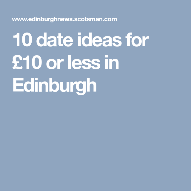 date ideas edinburgh