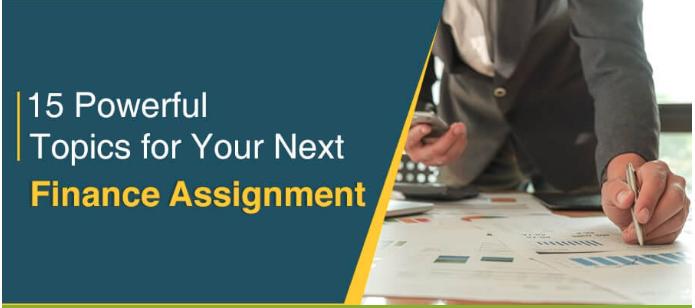 15 Best Topics to Make Your Next Finance Assignment Awesome @  GlobalAssignmentHelp | Finance, Assignments, Topics