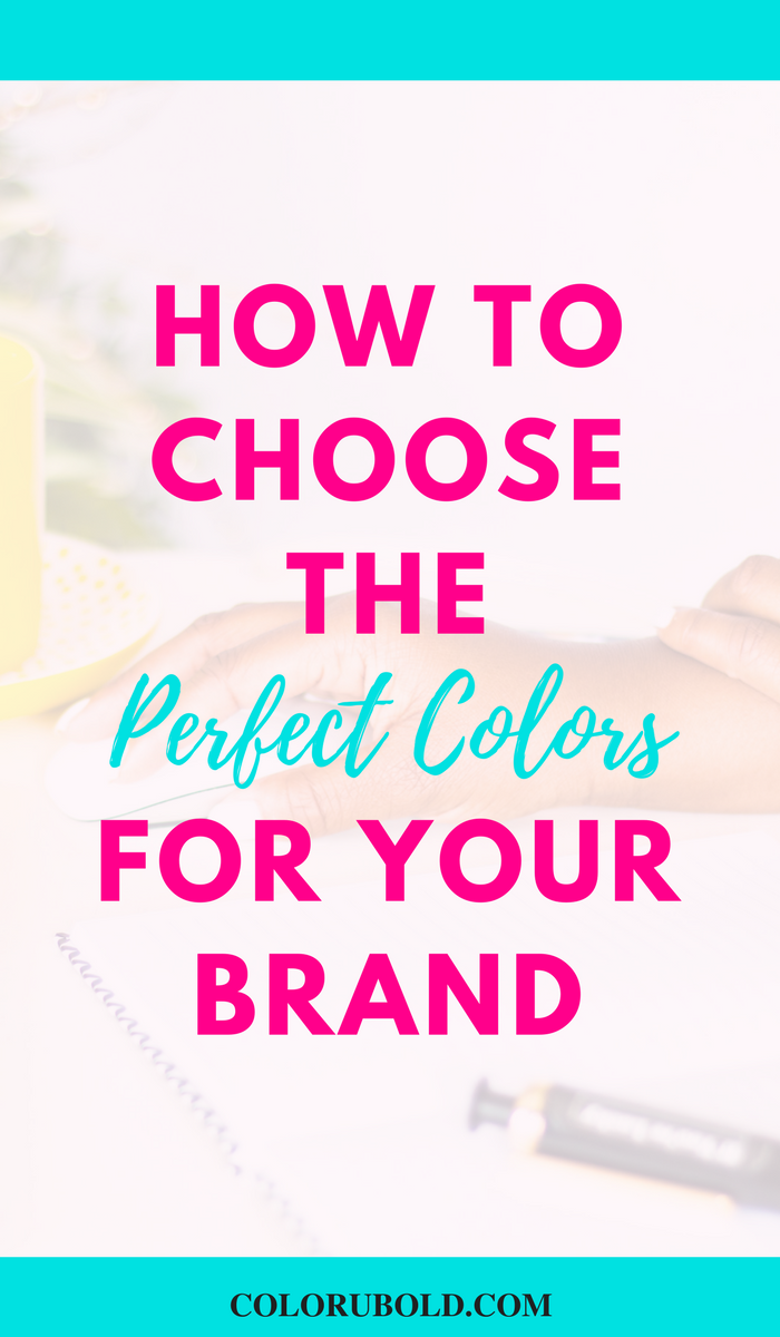 How to Choose the Perfect Colors for Your Brand | Pinterest ...