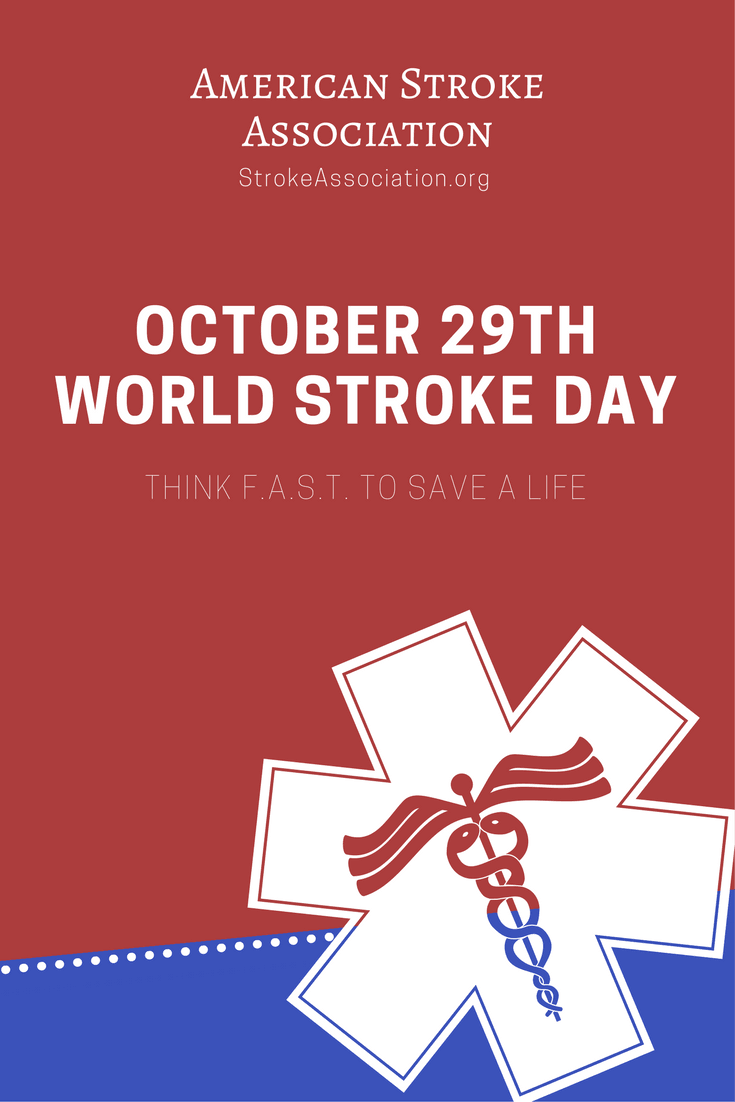 October 29th Is World Stroke Day Think F A S T To Save A Life World Stroke Day Day Think Fast