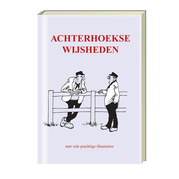 achterhoekse spreuken en wijsheden Boekje Achterhoekse wijsheden. Een gebonden boekje vol met  achterhoekse spreuken en wijsheden