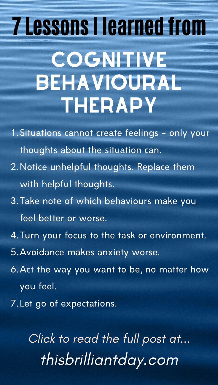 7 Lessons I Learned From Cognitive Behavioural Therapy Cognitive Behavioral Therapy Behavioral Therapy Emotional Health