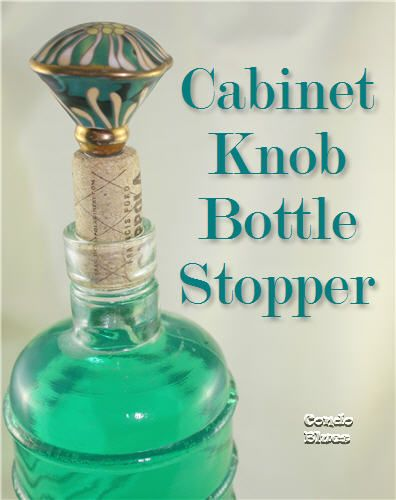 10 Minute Gift: Cabinet Knob and Wine Cork Bottle Stopper