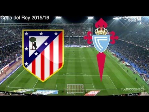 Atletico de Madrid 2 - 3 Celta de Vigo, Goles y Resumen, Copa del Rey 2016