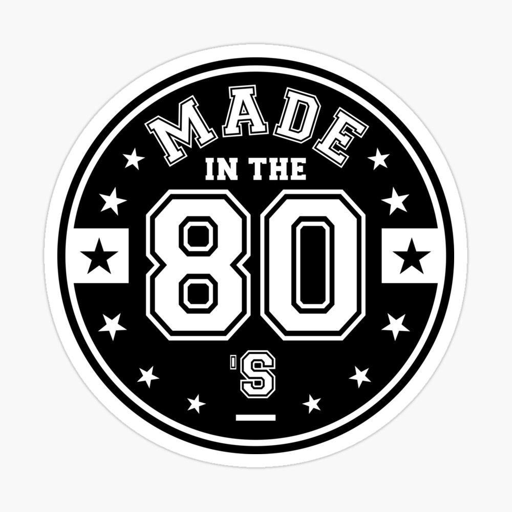 Made In The 80s Sticker By Alma Studio Black And White Stickers Funny Stickers Stickers [ 1000 x 1000 Pixel ]