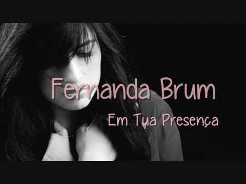 Fernanda Brum Em Tua Presenca Com Legenda Fernanda Brum Letras De Musicas Gospel Melhores Musicas Gospel