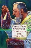 Padre Pio's Spiritual Direction for Every Day. I read this book and would highly recommend it! This book is a bunch of letters that he wrote to others to encourage them to trust God and continue staying on the path to heaven. His letters are full of spiritual wisdom and great passion for the Lord.