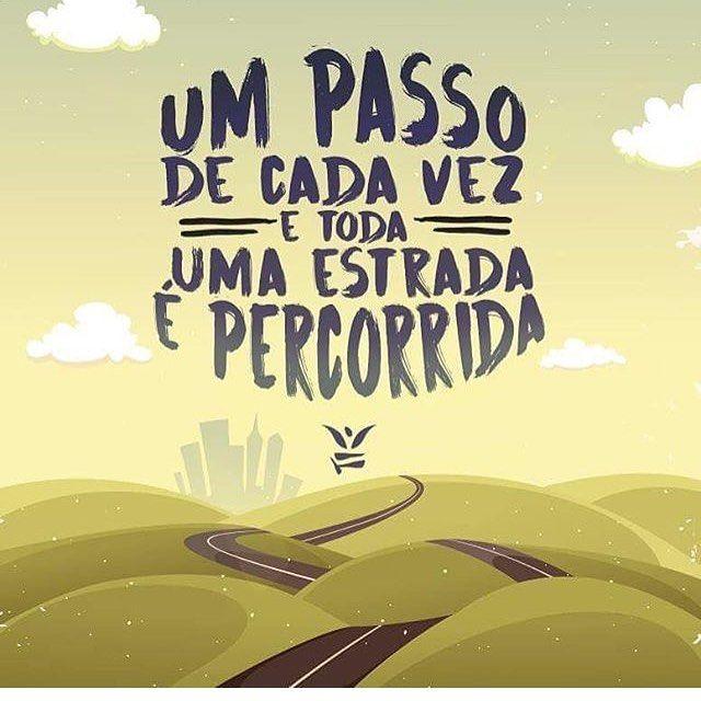 E Acredite Em Cada Passo Que Você Der Nem Que Precise Pausar Ou Dar