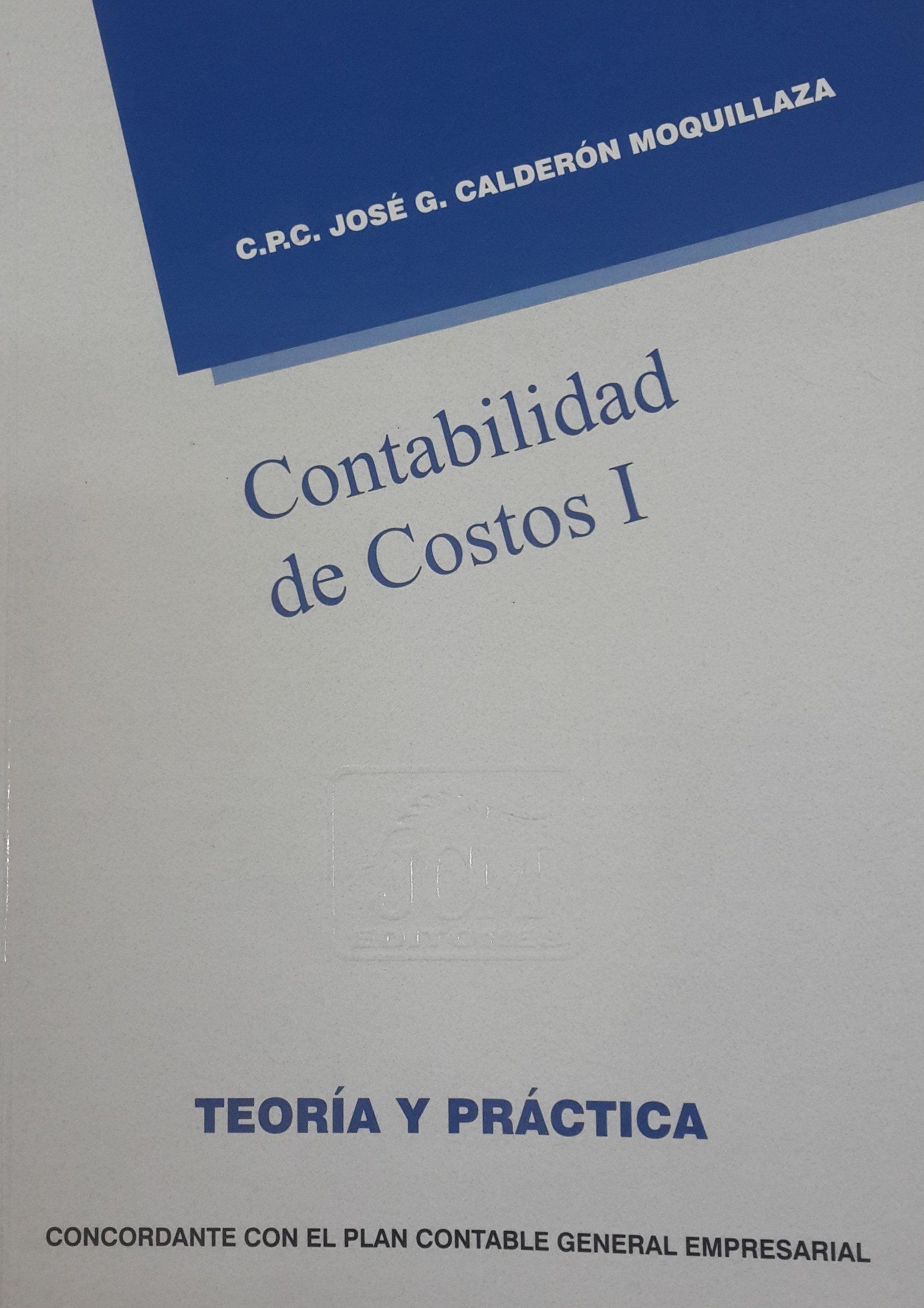 Título: Contabilidad de costos I. Autor: Calderón Moquillaza, José ...