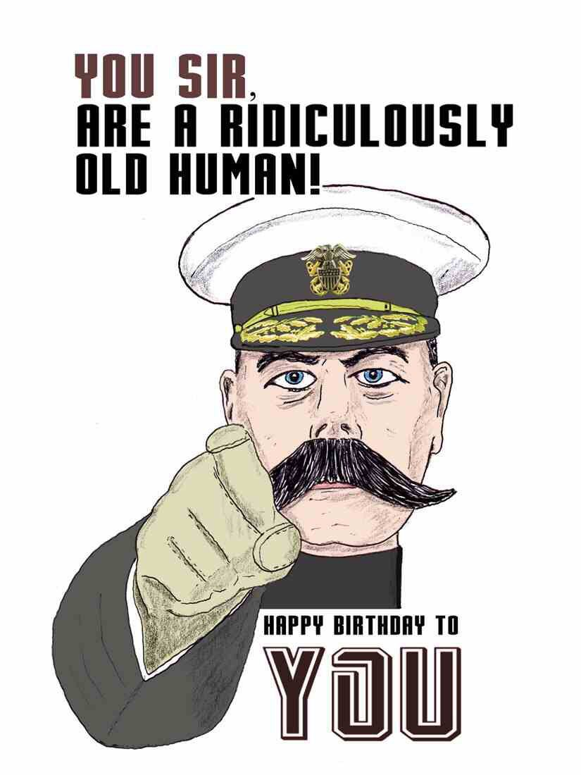 You Sir Are A Ridiculously Old Human Funny Birthday Cards Birthday Humor Birthday Wishes Funny