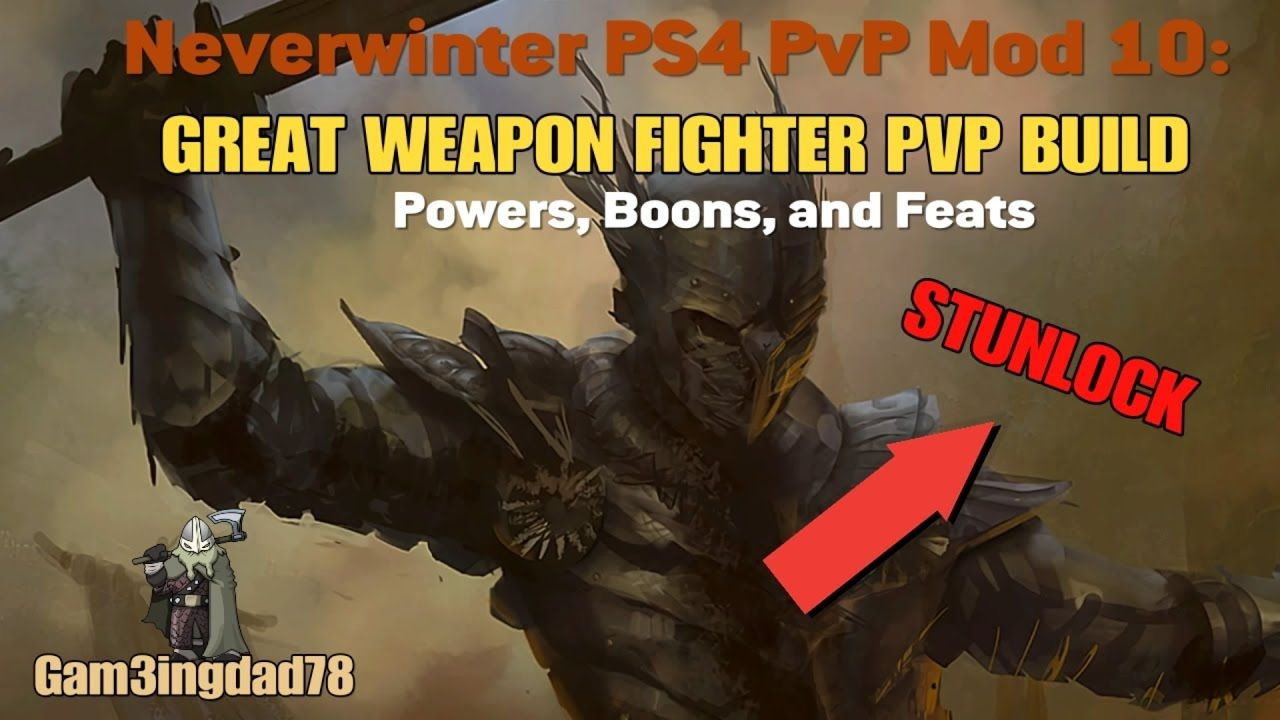 Neverwinter Ps4 Pvp Mod 10 Great Weapon Fighter Build Powers Hacks And Mods Computer Case Warhammer 40k Boon