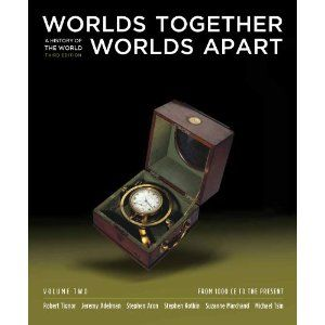 Worlds Together Worlds Apart A History Of The World From 1000 Ce To The Present Third Edition Vol History Class Book Worth Reading Homeschool Resources