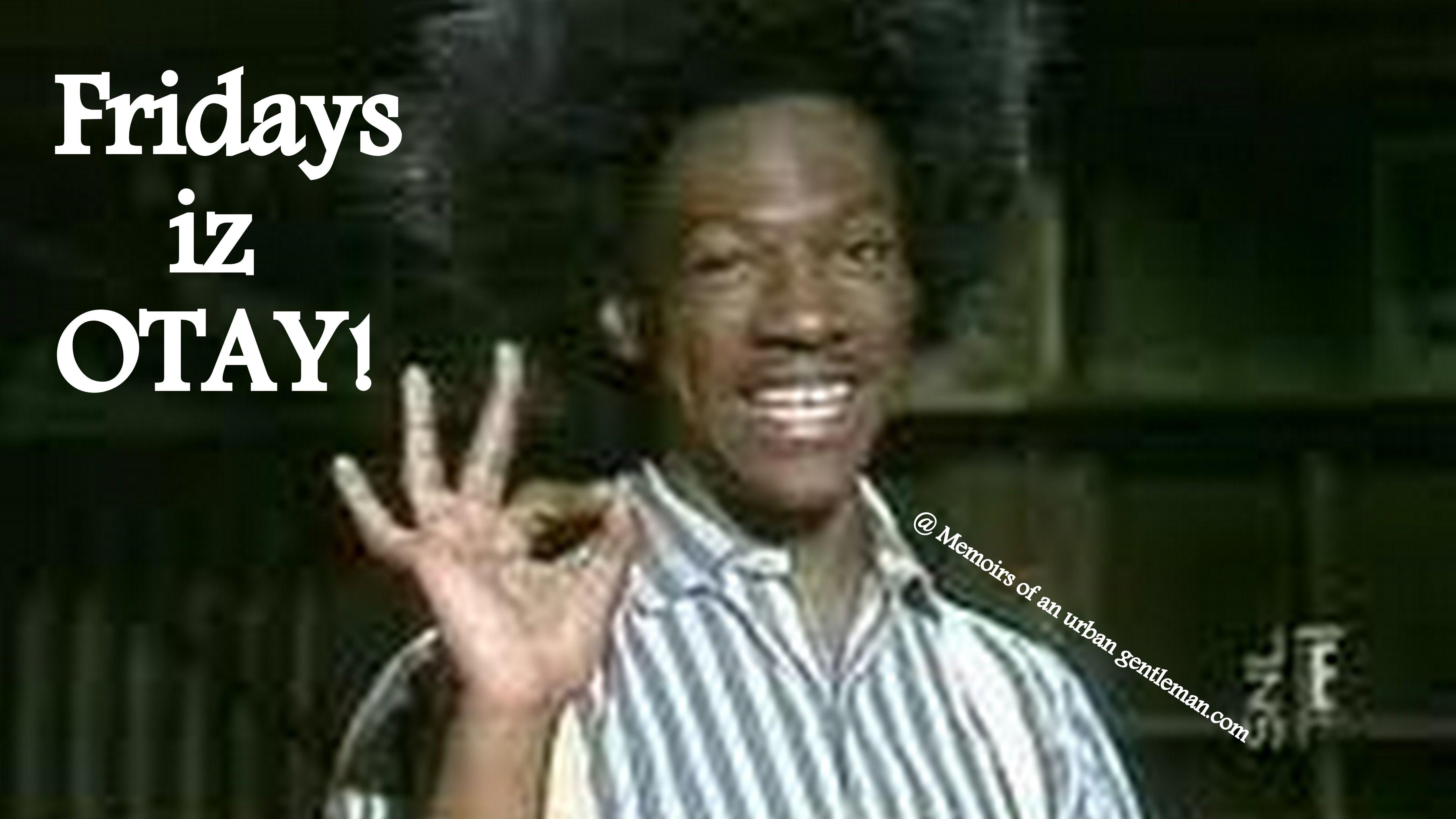 Funny Meme Its Friday : It's friday text buckwheat http: memoirsofanurbangentleman.com its