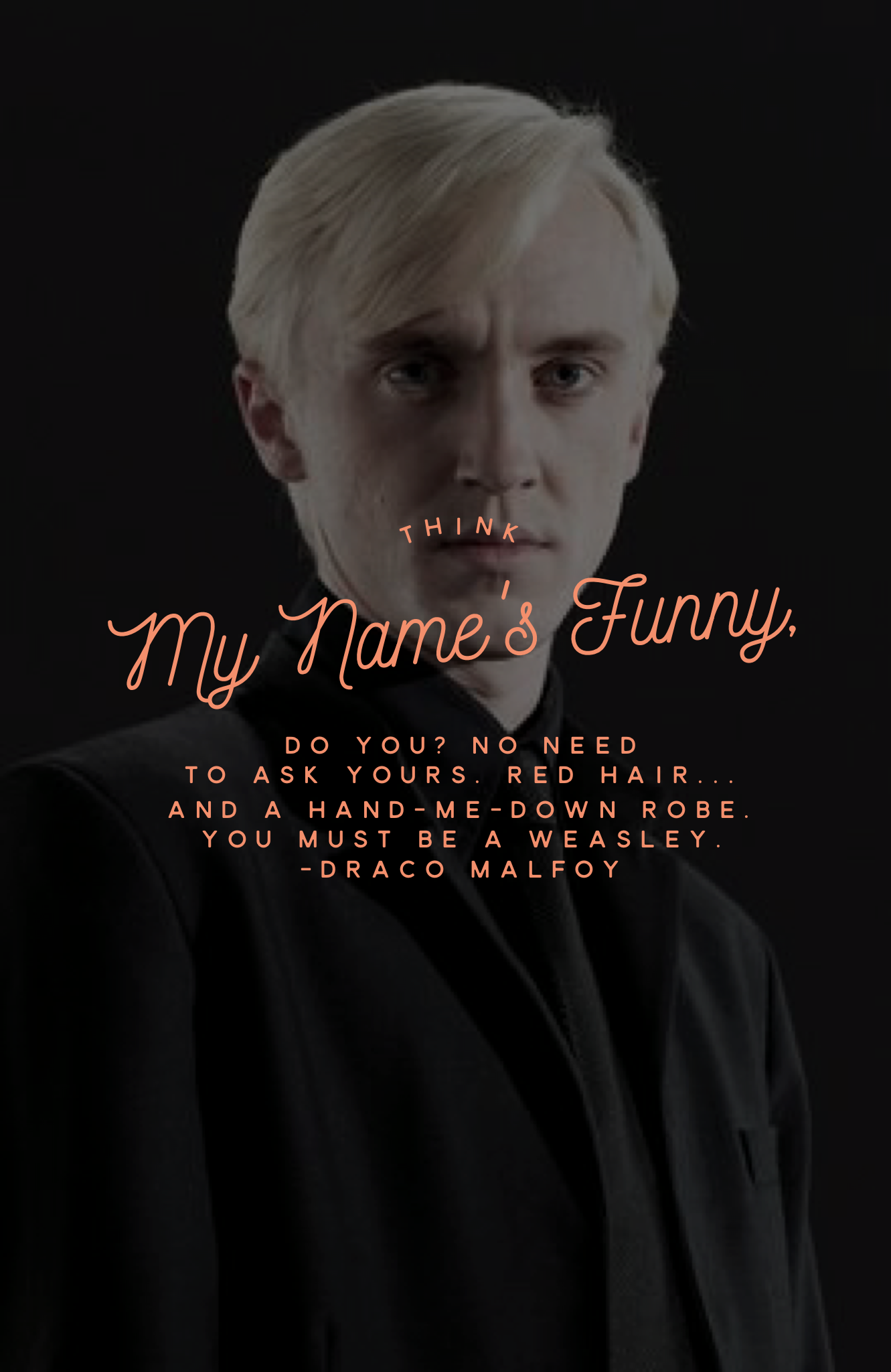 Harry Potter Character Quote Draco Malfoy Draco Malfoy Character Quotes Harry Potter Quotes Funny