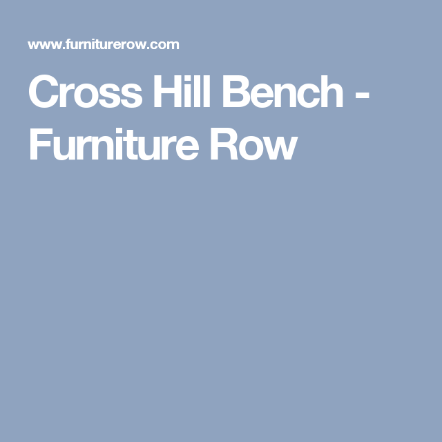 Cross Hill Bench   Furniture Row