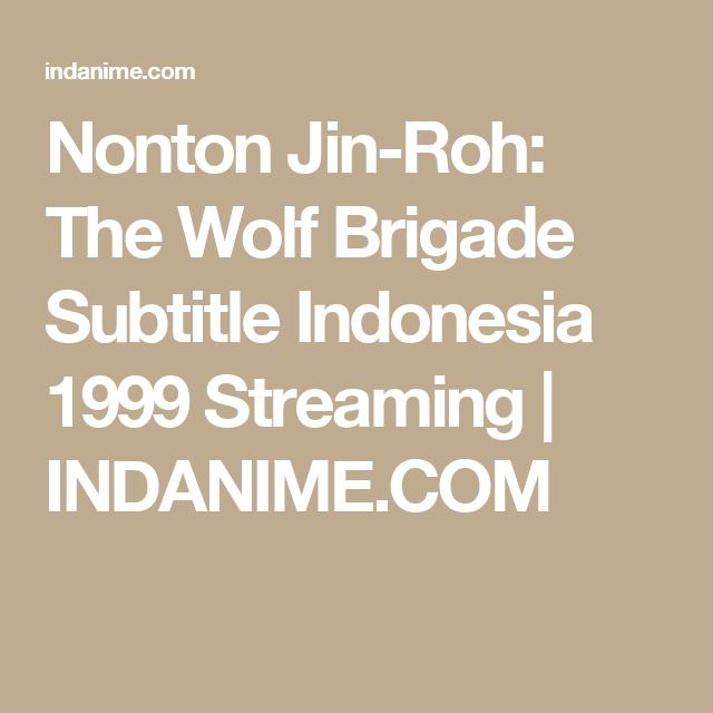 Nonton Jin Roh The Wolf Brigade Subtitle Indonesia 1999 Streaming Indanime Com Dragon Ball Indonesia