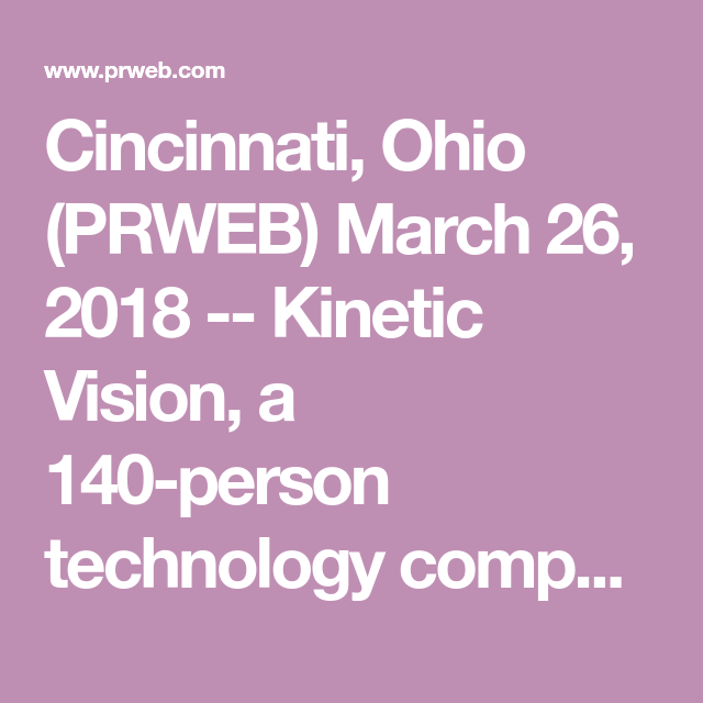 Cincinnati, Ohio (PRWEB) March 26, 2018 -- Kinetic Vision, a