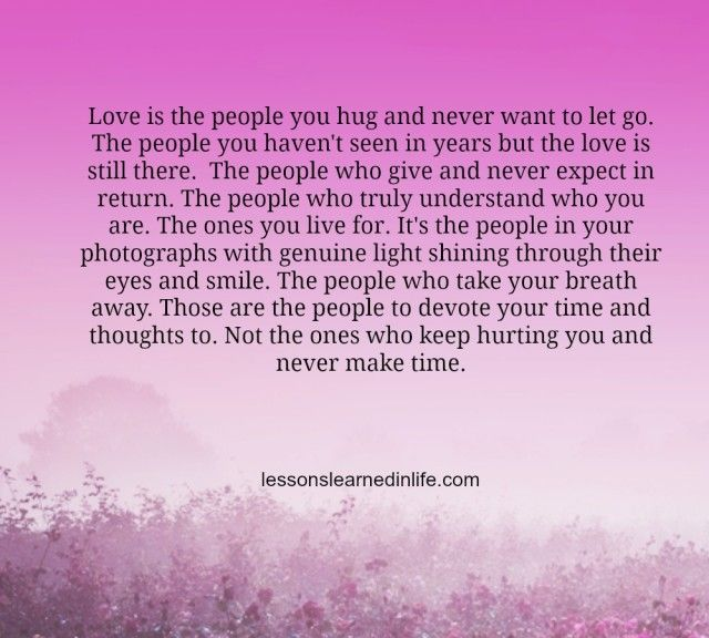 Lessons Learned in Life | The people to devote your time and thoughts to.