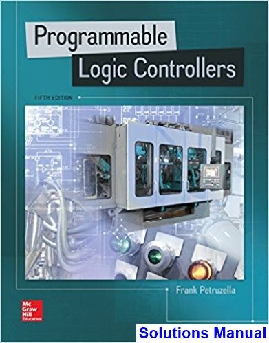 Programmable logic controllers 5th edition petruzella solutions programmable logic controllers 5th edition petruzella solutions manual test bank solutions manual exam fandeluxe Gallery