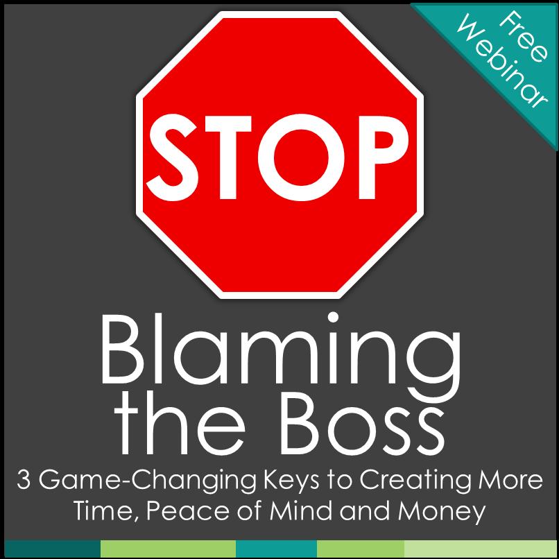 Stop Blaming the Boss! Free Webinar First job, Peace of