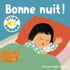Bonne Nuit Mes Petits Imagiers Sonores Livres Pour