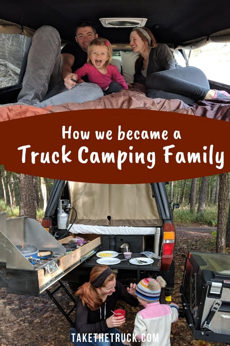 How We Became A Truck Camping Family Truck camping