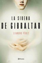 """Libros que hay que leer: """"La sirena de Gibraltar"""" -: Leandro Pérez"""
