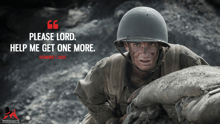 Please Lord Help Me Get One More Magicalquote Hacksaw Ridge Quotes War Quotes Hacksaw Ridge