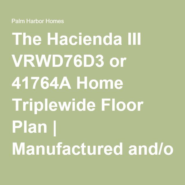 Floor Plan The Hacienda Iii Vrwd76d3 Or 41764a Modular Floor Plans Floor Plans How To Plan