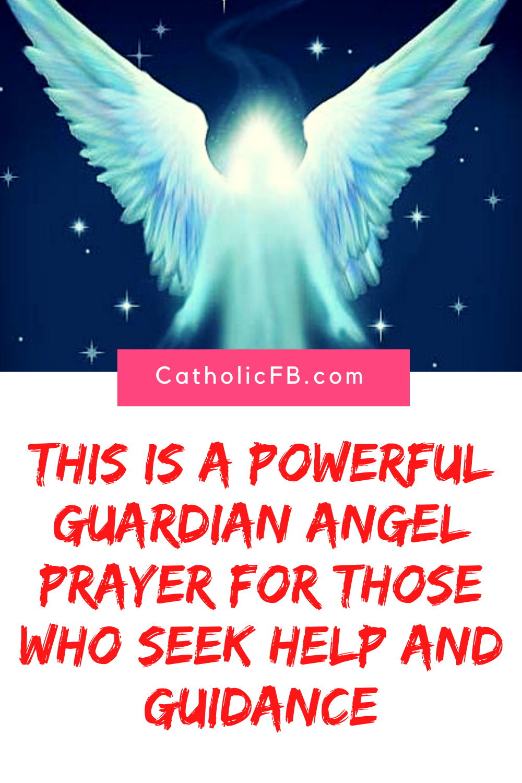 Guardian Angel Prayer For Those Who Seek Help And Guidance Guardian Angels Prayer Angel Prayers Prayers