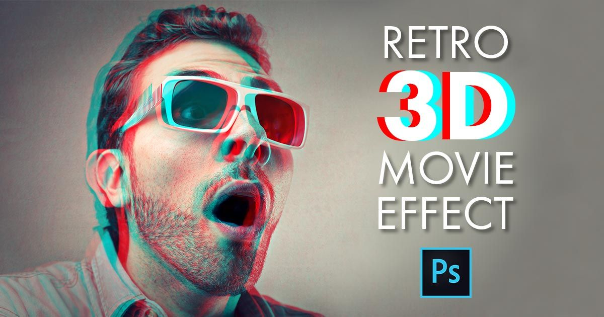 Photoshop Retro 3d Movie Effect Photoshop Essentials Photoshop Retro Easy Photoshop