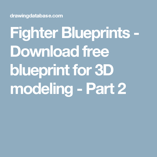 Fighter blueprints download free blueprint for 3d modeling part air force fighter blueprints download free blueprint for 3d modeling part 2 malvernweather Gallery