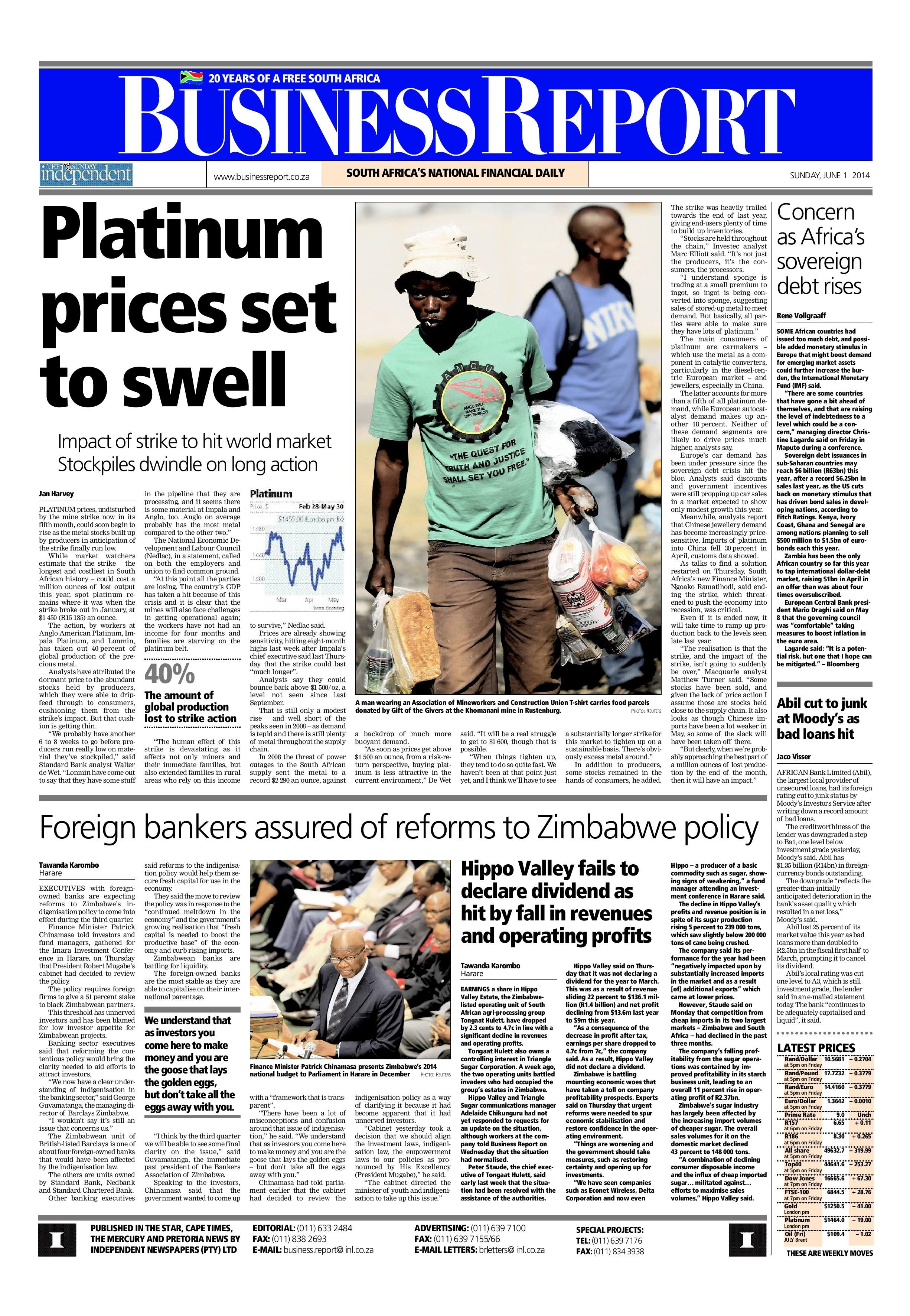 The front page of today's (June 1, 2014) Business Report paper deals with the platinum strike, Africa's debt, African Bank and Zimbabwe.  To read these stories and more click here: http://www.iol.co.za/business