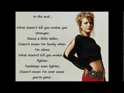 What Doesnt Kill You Stronger Kelly Clarkson Lyrics Video Inspirational Songs Kelly Clarkson Lyrics Inspirational Lyrics