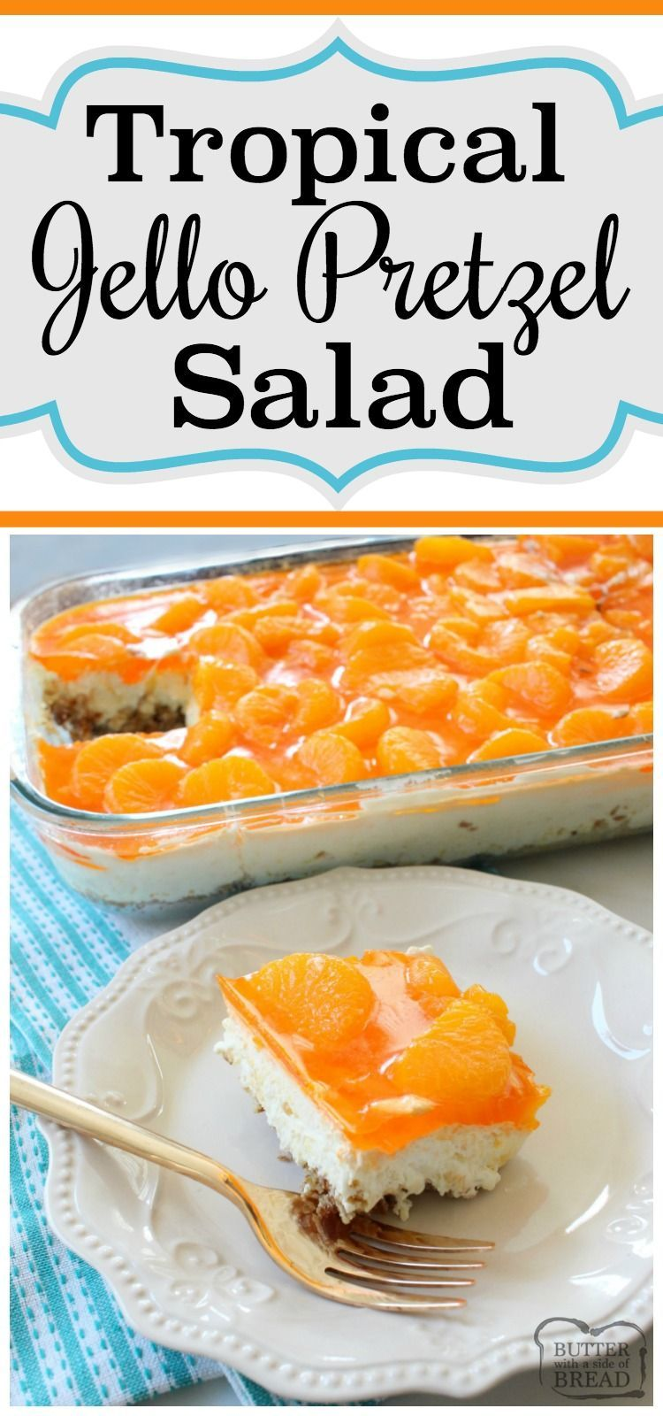 traditional Jello Pretzel Salad with a fun twist- tropical flavors! The orange, pineapple and coconut combine to make this an insanely delicious salad. Easy to make sweet salad recipe from Butter With A Side of Bread via @ButterGirls