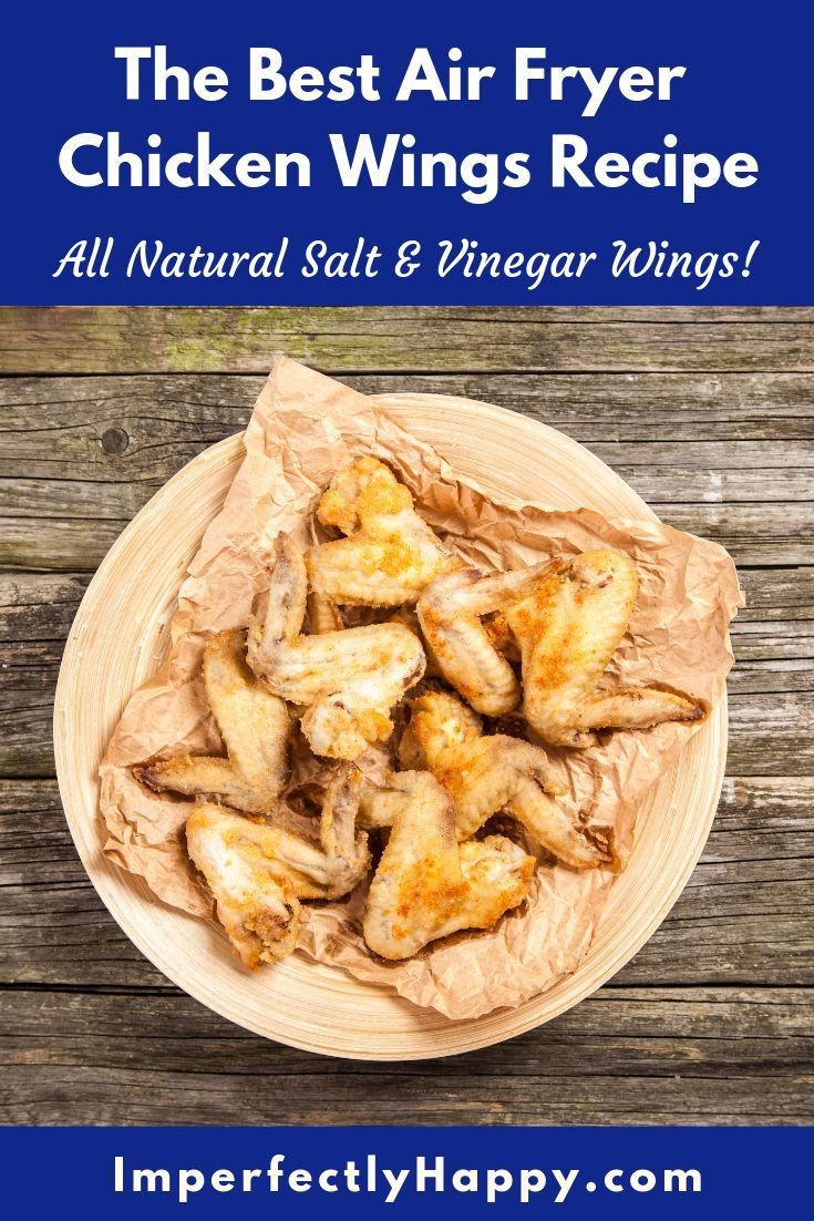 all natural salt and vinegar chicken wings recipe for the air fryer perfect every time chicken wing recipes wing recipes air fryer chicken wings pinterest