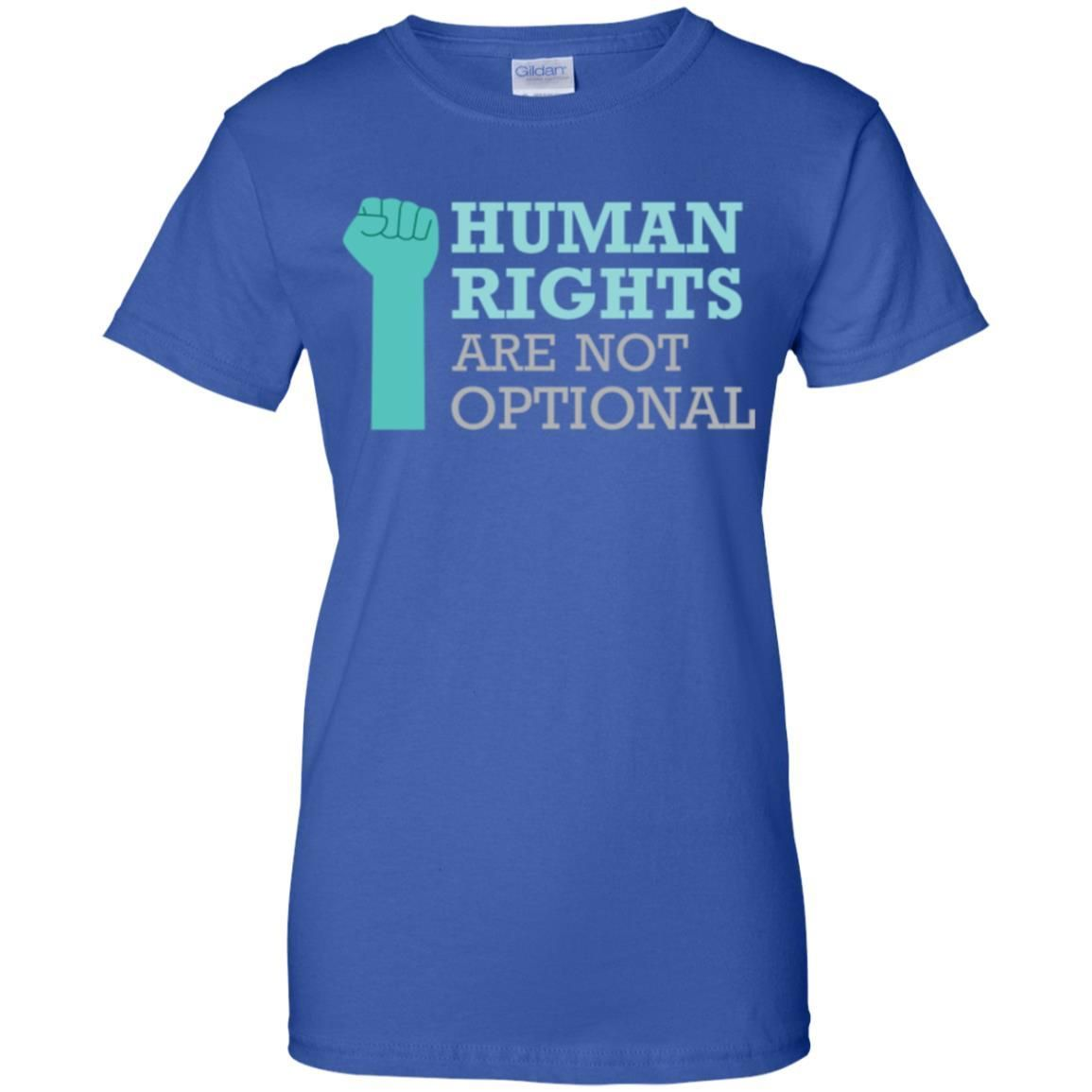 Human Rights Are Not Optional Women T-Shirt - Royal
