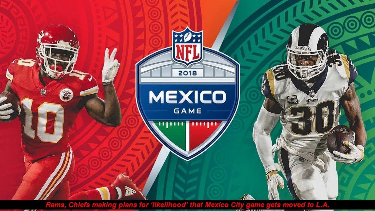 Rams News Chiefs Making Plans For Likelihood That Mexico City Game Get Kansas City Chiefs City Games Nfl