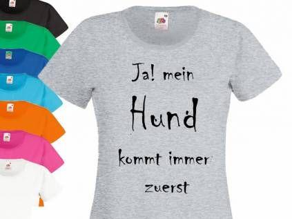 Fan-Shirts für HundefreundeHundespruch T-Shirt: Mein Hund kommt immer zuerst