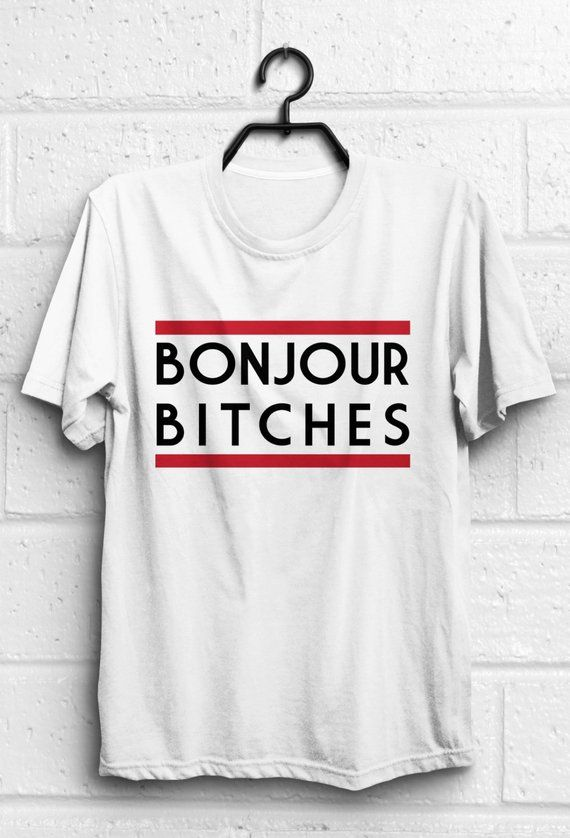 Bonjour Bitches Funny Novelty T-Shirt Mens tee TShirt