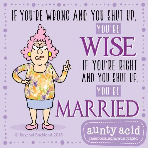 #AuntyAcid if you're wrong and you shut up, you're wise