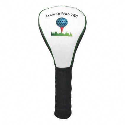 Love to Par-Tee Funny Golf Quote Golf Head Cover - party gifts gift ideas diy customize #Golfhumor #golfhumor