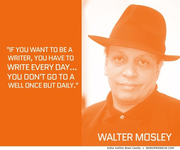 Walter Mosley author quote on how often to write (more @ Wordpreneur.com)