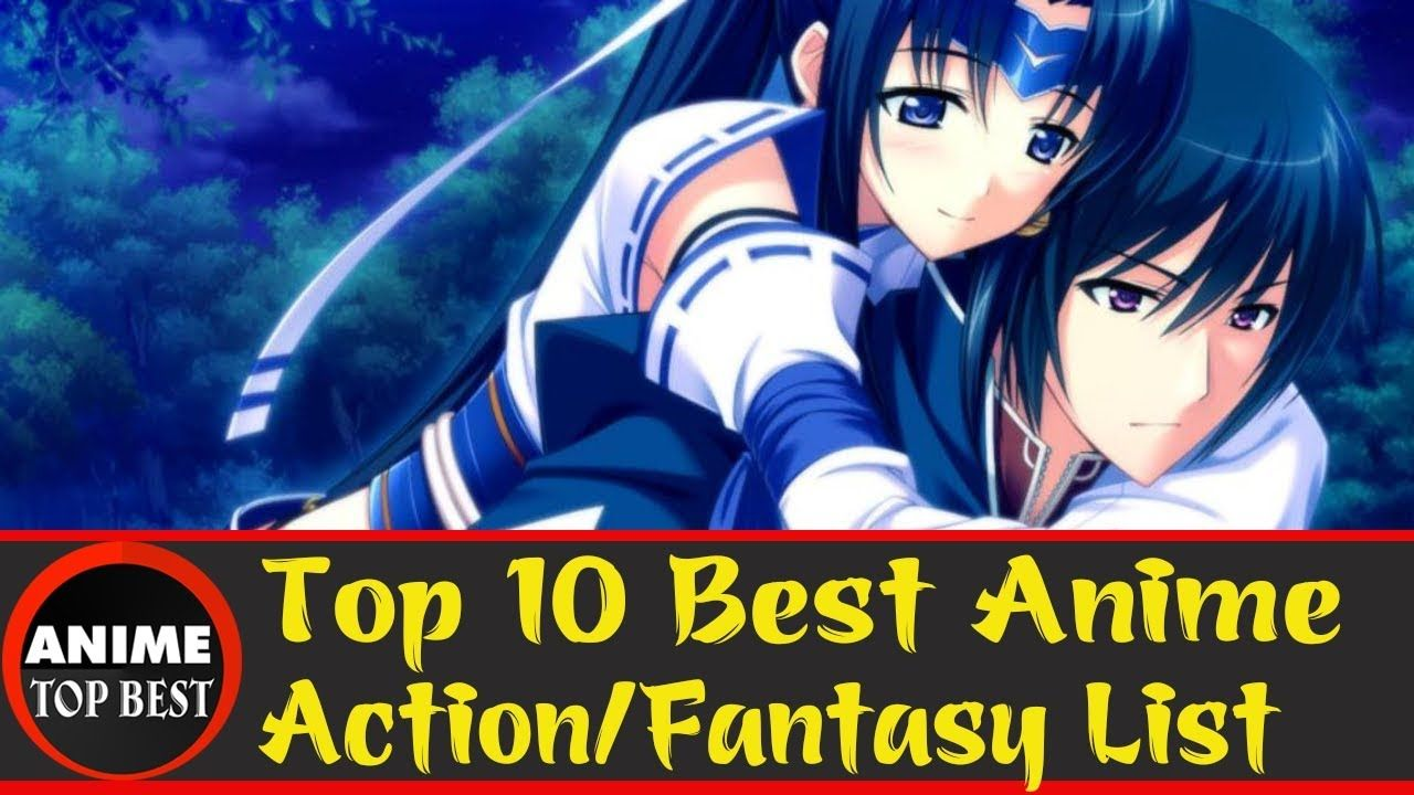 Top 10 Best Anime Action Fantasy List Youtube