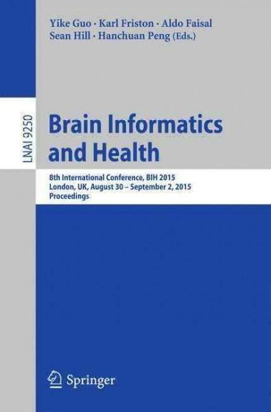 Brain Informatics and Health: 8th International Conference, Bih 2015